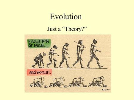 "Evolution Just a ""Theory?"" Evolution Genetic change in <strong>species</strong> through time Microevolution: a change in a population's allele frequencies Macroevolution:"