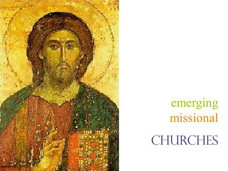 Emerging missional churches. What is emerging?