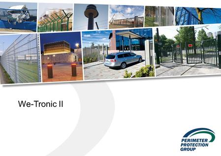 We-Tronic II. We-Tronic II concept - goal  logic interconnection for several products and projects to:  Quick Folding Gate I & II(former DAAB EP 103)