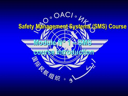 Safety Management Systems (SMS) Course Module N° 1 – SMS course introduction.