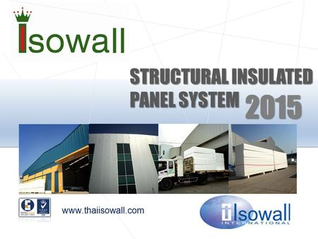 Www.thaiisowall.com STRUCTURAL INSULATED PANEL SYSTEM 2015.
