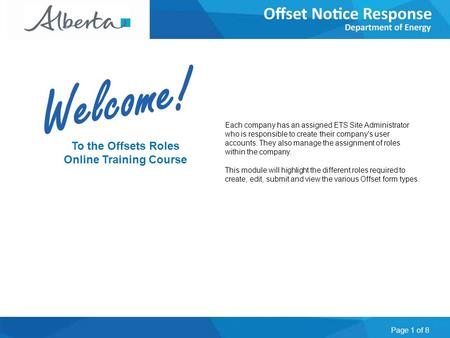 Page 1 of 8 To the Offsets Roles Online Training Course Each company has an assigned ETS Site Administrator who is responsible to create their company's.