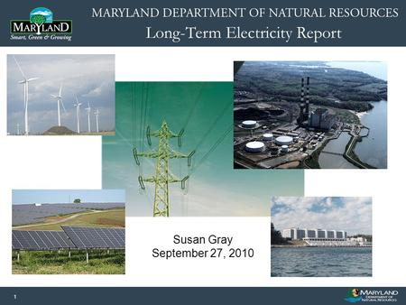Long-Term Electricity Report 1 Susan Gray September 27, 2010.