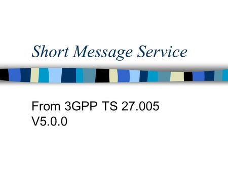 Short Message Service From 3GPP TS 27.005 V5.0.0.