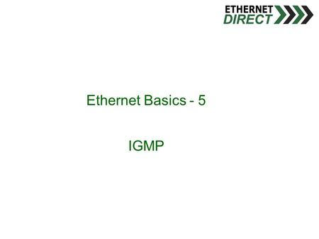 Ethernet Basics - 5 IGMP. The Internet Group Management Protocol (IGMP) is an Internet protocol that provides a way for an Internet computer to report.