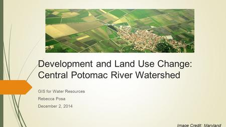 Development and Land Use Change: Central Potomac River Watershed