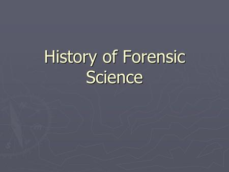 History of Forensic Science. BCEEvidence of fingerprints in early paintings and rock carvings made by prehistoric humans 700sChinese used fingerprints.
