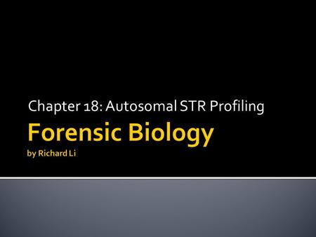 Chapter 18: Autosomal STR Profiling.  Regions of the human DNA with an array of tandem repeats  Length of repeat can be 2-6 bp long  Microsatellites.