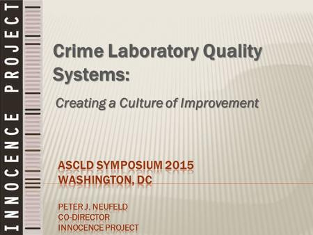 Creating a Culture of Improvement Crime Laboratory Quality Systems:
