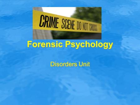 Forensic Psychology Disorders Unit. Forensic Psychology One of the fastest growing areas of psychology https://www.youtube.com/watch?v=surNs8 1eWyghttps://www.youtube.com/watch?v=surNs8.