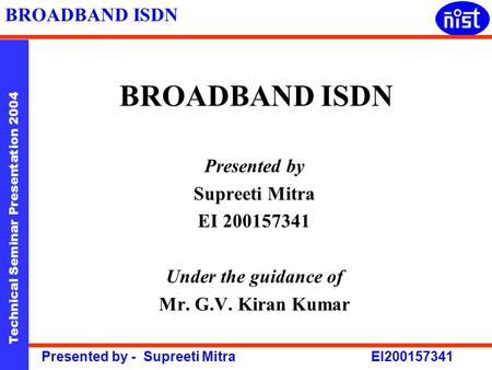 BROADBAND ISDN Presented by Supreeti Mitra EI