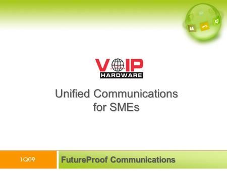FutureProof Communications Unified Communications for SMEs 1Q09.