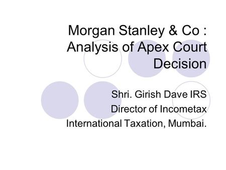 an analysis of the company background of morgan stanley and co inc Cph sued morgan stanley & co, inc (morgan stanley), sunbeam's investment   he did not analyze whether sunbeam's acquisition of other small companies.