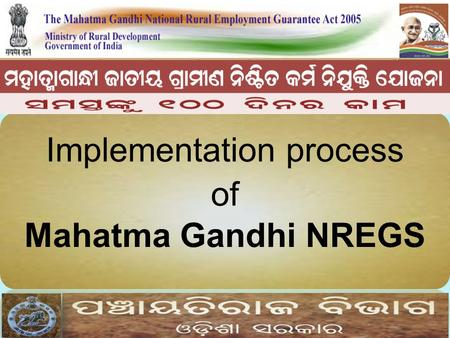 Implementation process of Mahatma Gandhi NREGS. At GP level Schemes deals with MGNREGS, TFC, KL Grant, GP Fund. MGNREGS Maintaining of Case Record in.