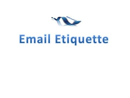 Etiquette – a list of rules that we observe Phishing - sending an email to a user falsely claiming to be a legitimate company to scam the user into providing.