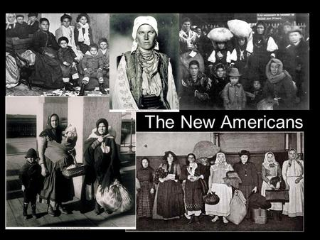 The New Americans. Before the 2 nd Industrial Revolution, most immigrants came from Britain, Germany, and Scandinavia. Very similar to the Americans already.