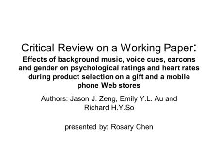 Critical Review on a Working Paper : Effects of background music, voice cues, earcons and gender on psychological ratings and heart rates during product.