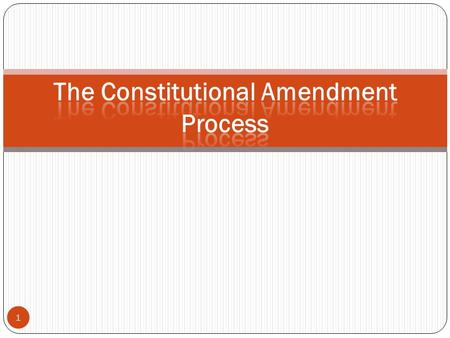 1. 2 Amendments Allowed by Article V The Constitution proposes two methods for proposal and two methods for ratification This makes four total methods.