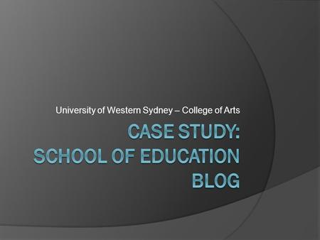 "University of Western Sydney – College of Arts. School of Education Blog  ""21 st Century Learning"" "