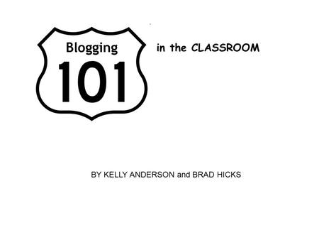 In the CLASSROOM BY KELLY ANDERSON and BRAD HICKS.