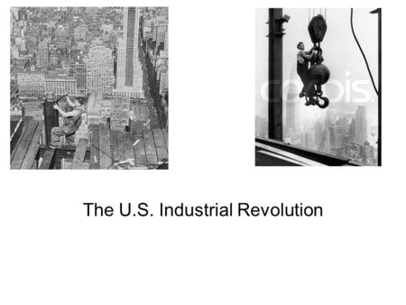 The U.S. Industrial Revolution. What is Industrialization? REVIEW Moving from farms to factories! Industrialism – a change in production from hand craftsmanship.