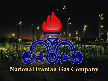 National Iranian Gas Company. In the Name of God The Merciful The Compassionate.