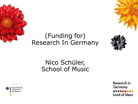 (Funding for) Research In Germany Nico Schüler, School of Music.