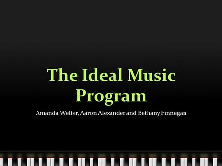 The Ideal Music Program Amanda Welter, Aaron Alexander and Bethany Finnegan.