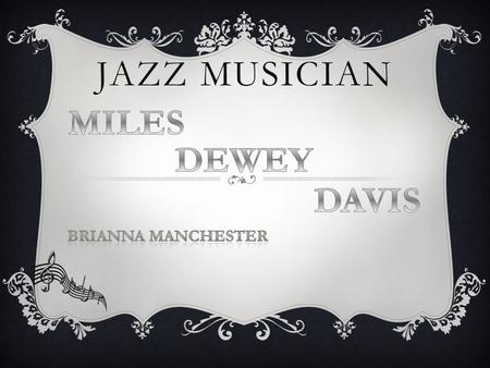 JAZZ MUSICIAN. Miles Davis was into a lot of different genres.. Jazz, hard bop, bebop, cool Jazz, Modal, fusion…..