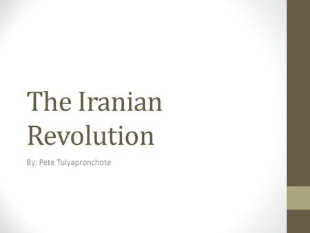 The Iranian Revolution By: Pete Tulyapronchote. What Are the Historical Events That Lead Up to Power and Control in the Iranian Revolution? Pt1 When Britain.