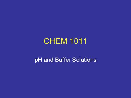 CHEM 1011 pH and Buffer Solutions. Brønsted-Lowry Theory Acid-proton donor Base-proton acceptor.