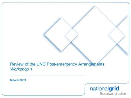 Review of the UNC Post-emergency Arrangements Workshop 1 March 2009.