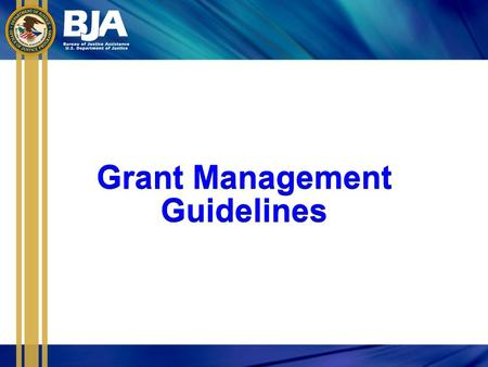 Grant Management Guidelines Grant Management Guidelines.