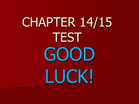 GOOD LUCK! CHAPTER 14/15 TEST. Age of Absolutism Chapter 16.