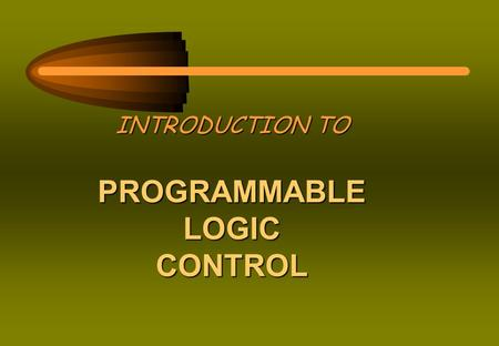 "INTRODUCTION TO PROGRAMMABLELOGICCONTROL. PROGRAMMABLE LOGIC CONTROL (PLC): "" A digital electronic device that uses a programmable memory to store instructions."
