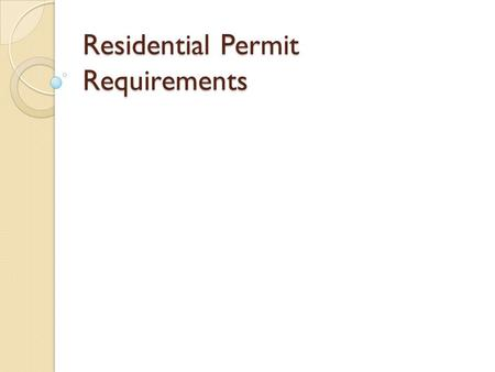 Residential Permit Requirements. When do I Need a Permit A new building, structural change, addition, finishing and unfinished area Deck Covered porch.