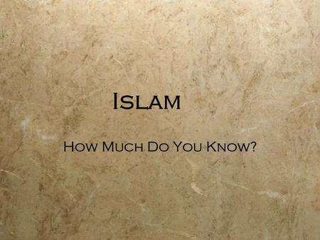 Islam How Much Do You Know?. Which is correct?  A: Islam is the world's largest religion  B: Islam is the world's second largest religion  C:Islam.