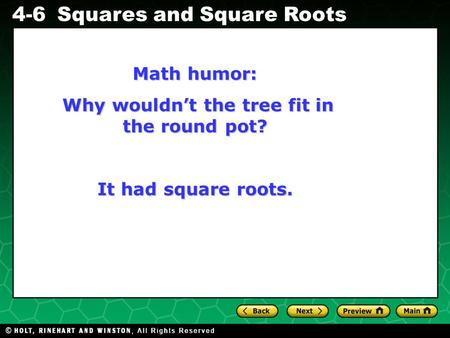 Evaluating Algebraic Expressions 4-6Squares and Square Roots Math humor: Why wouldn't the tree fit in the round pot? Why wouldn't the tree fit in the round.