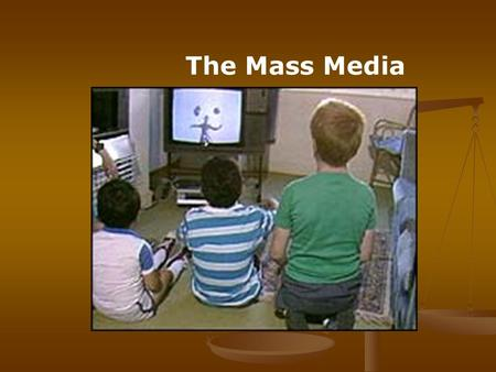 The Mass Media. The amount of children's programming has significantly increased.