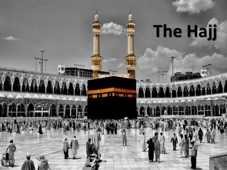The Hajj. LABBAYK I'M HERE  ONLY ONE RULE C1 C2 C2 C3 RESPECT!