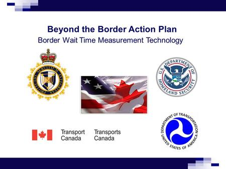 Beyond the Border Action Plan Border Wait Time Measurement Technology.