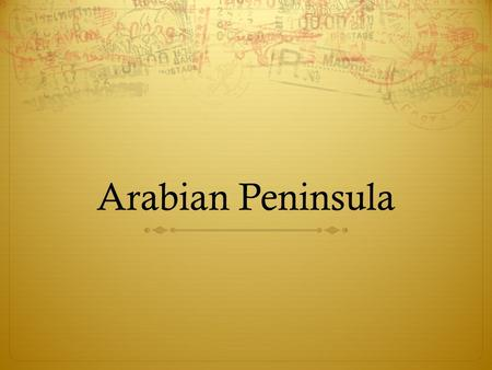Arabian Peninsula. Bellwork  What happens when people from different places meet and trade?