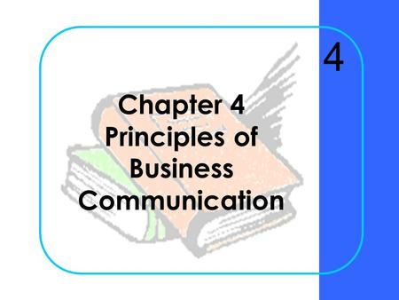 Chapter 4 Principles of Business Communication