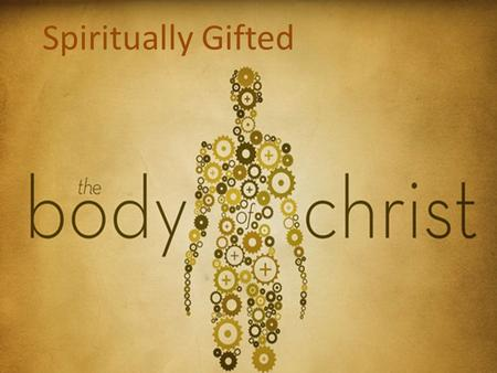 Spiritually Gifted. Job #1 for today's pastor is to give his/her life away for a flock. Spiritually Gifted.