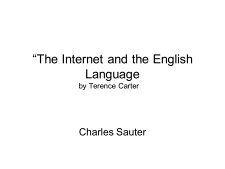 """The Internet and the English Language by Terence Carter Charles Sauter."
