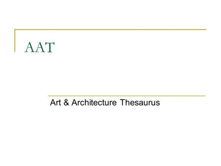 AAT Art & Architecture Thesaurus. Diffuse list of museum standards
