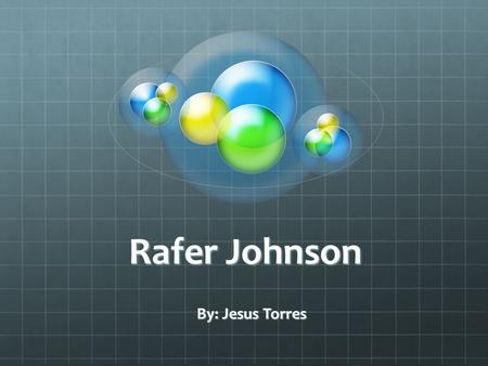 Rafer Johnson By: Jesus Torres. He was one of the fastest runners.