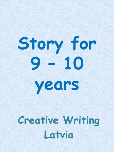 Story for 9 – 10 years Creative Writing Latvia. Once lived a happy button called Blueberry Butterfly. Whatever happens, she always smiled and laughed,