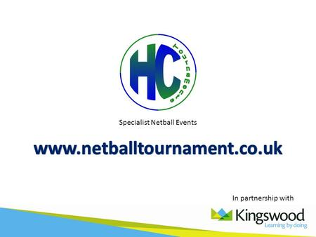 Specialist Netball Events In partnership with. Welcome.