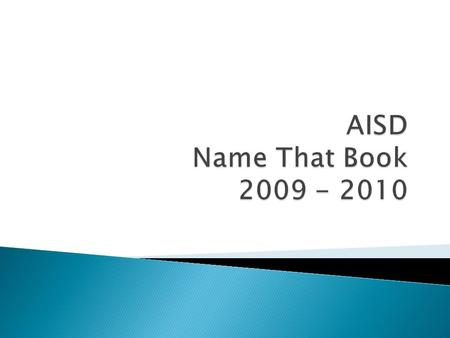 " ""Name That Book"" is a contest coordinated by the AISD Library Services Department  Objective is to introduce children to contemporary award winning."